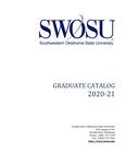 Graduate Catalog 2020-2021 by Southwestern Oklahoma State University
