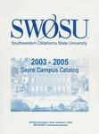 Sayre: Undergraduate Catalog 2003-2005 by Southwestern Oklahoma State University