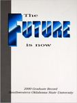 Graduate Record 2000: The Future is Now. by Southwestern Oklahoma State University